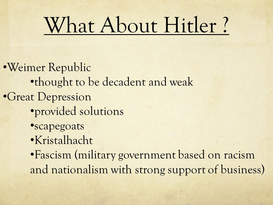 What About Hitler Weimer Republic thought to be decadent and weak