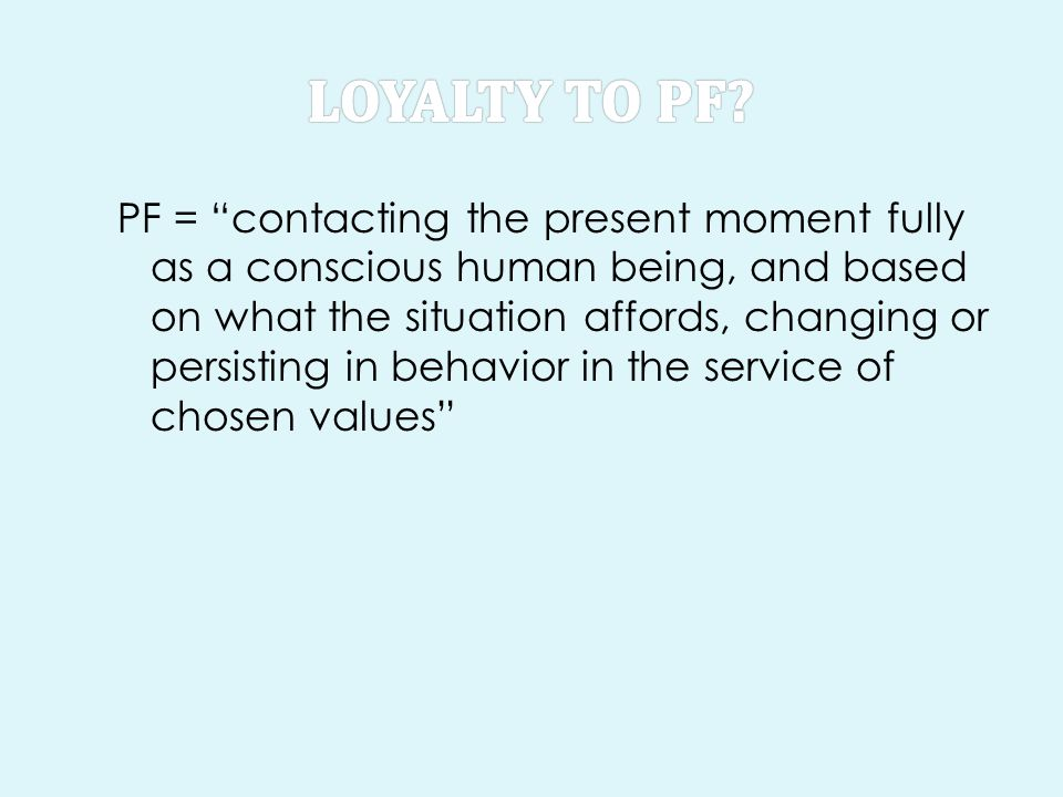 Loyalty to PF