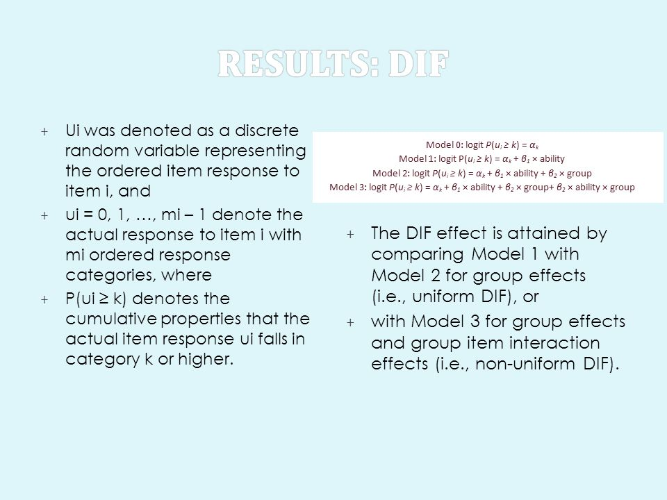 Results: DIF Ui was denoted as a discrete random variable representing the ordered item response to item i, and.