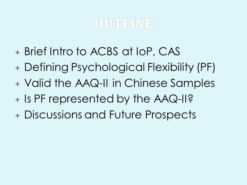 Outline Brief Intro to ACBS at IoP, CAS
