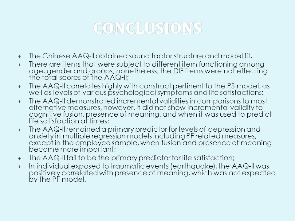 Conclusions The Chinese AAQ-II obtained sound factor structure and model fit.