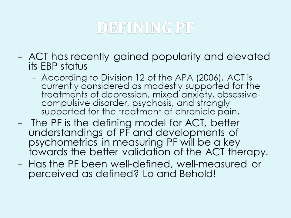 Defining PF ACT has recently gained popularity and elevated its EBP status.
