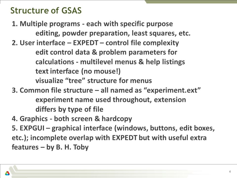 Structure of GSAS 1. Multiple programs - each with specific purpose