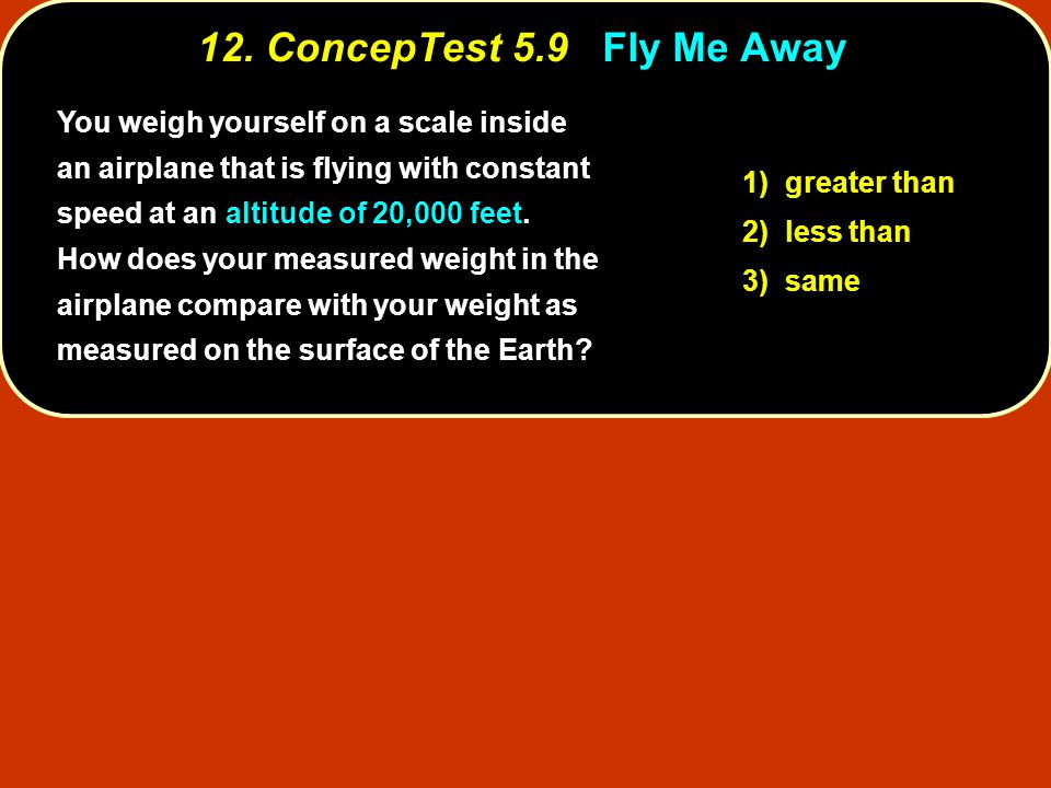 12. ConcepTest 5.9 Fly Me Away
