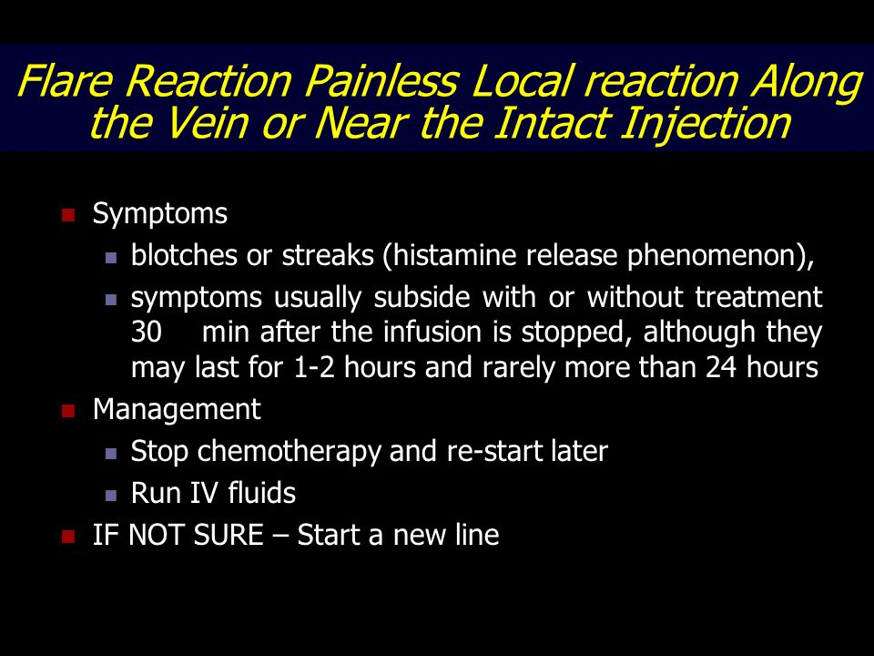 Flare Reaction Painless Local reaction Along the Vein or Near the Intact Injection