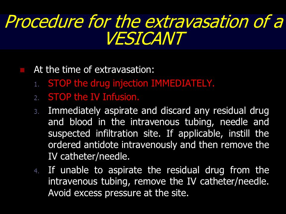 Procedure for the extravasation of a VESICANT