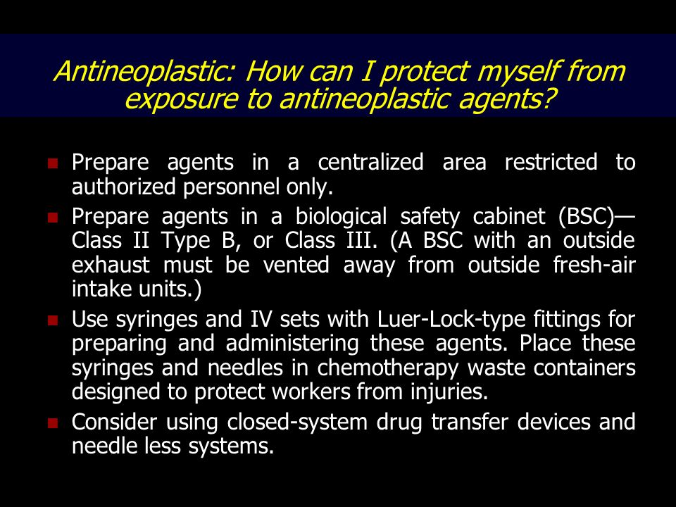 Antineoplastic: How can I protect myself from exposure to antineoplastic agents
