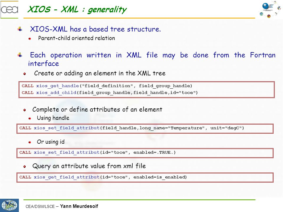 XIOS - XML : generality XIOS-XML has a based tree structure.
