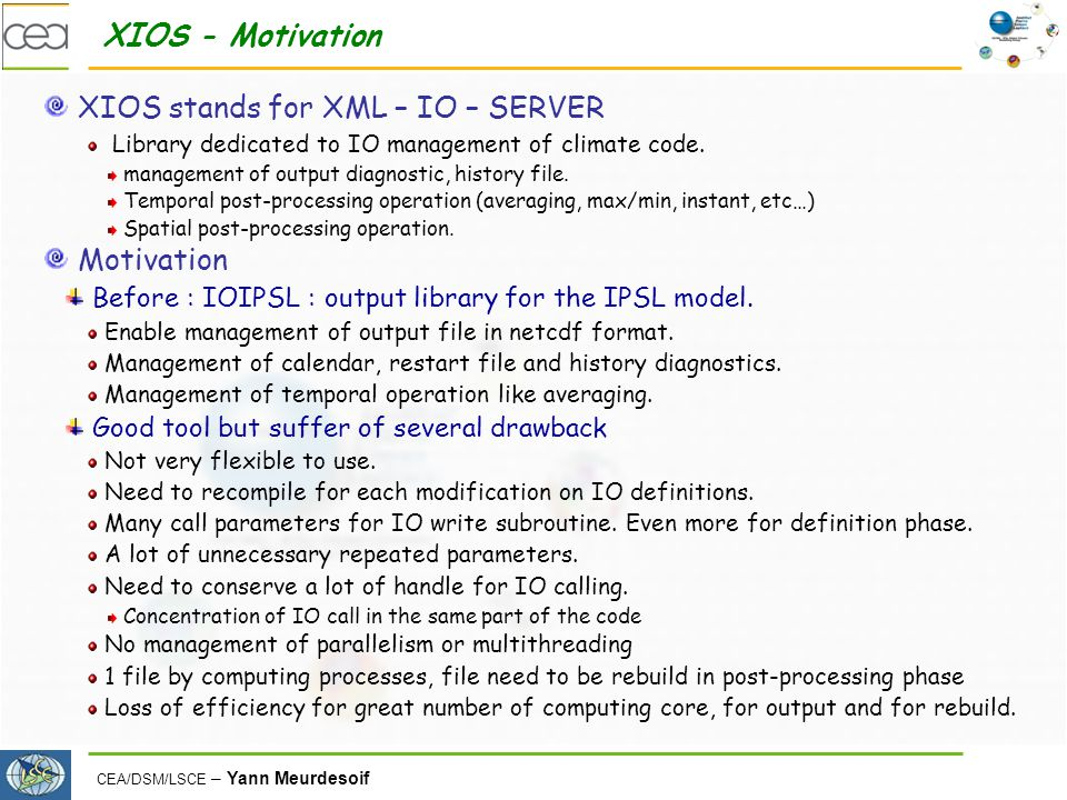 XIOS stands for XML – IO – SERVER
