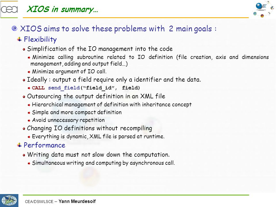 XIOS aims to solve these problems with 2 main goals :