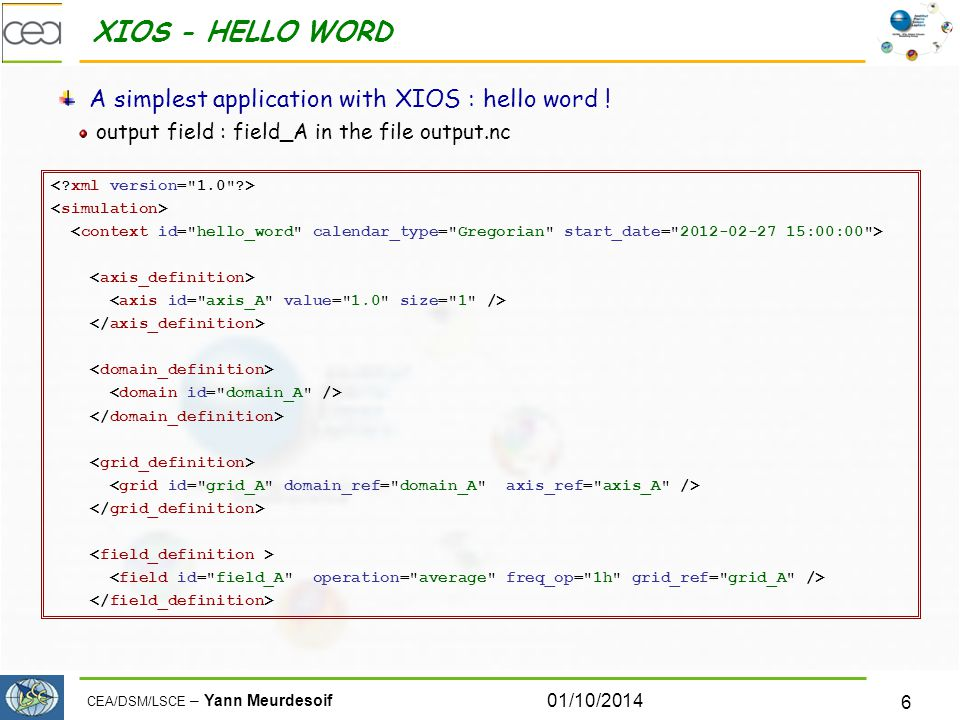 XIOS - HELLO WORD A simplest application with XIOS : hello word !