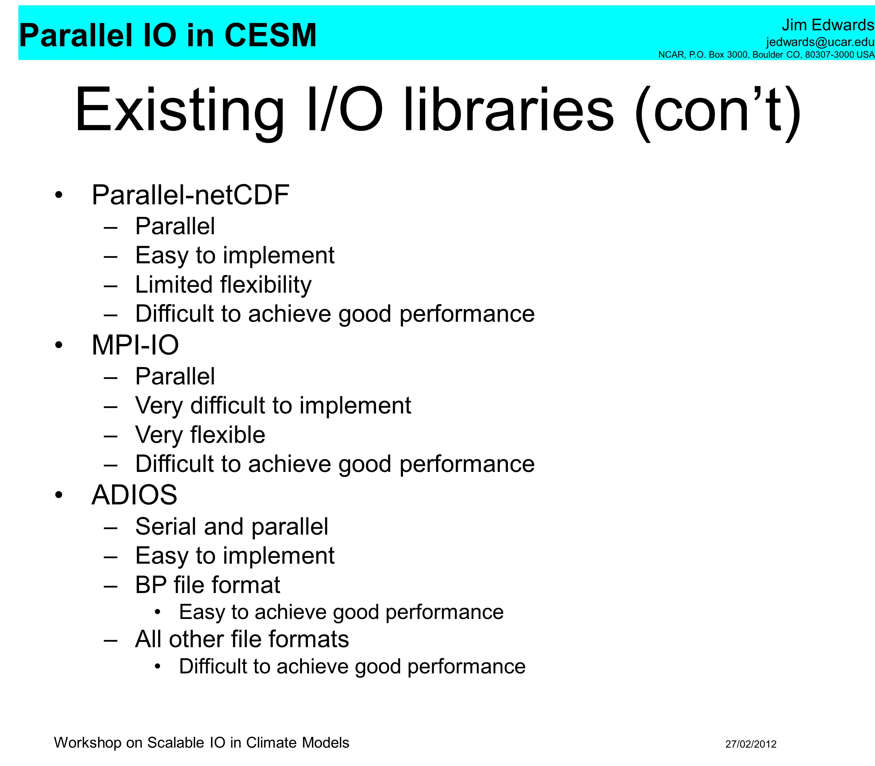 Existing I/O libraries (con't)