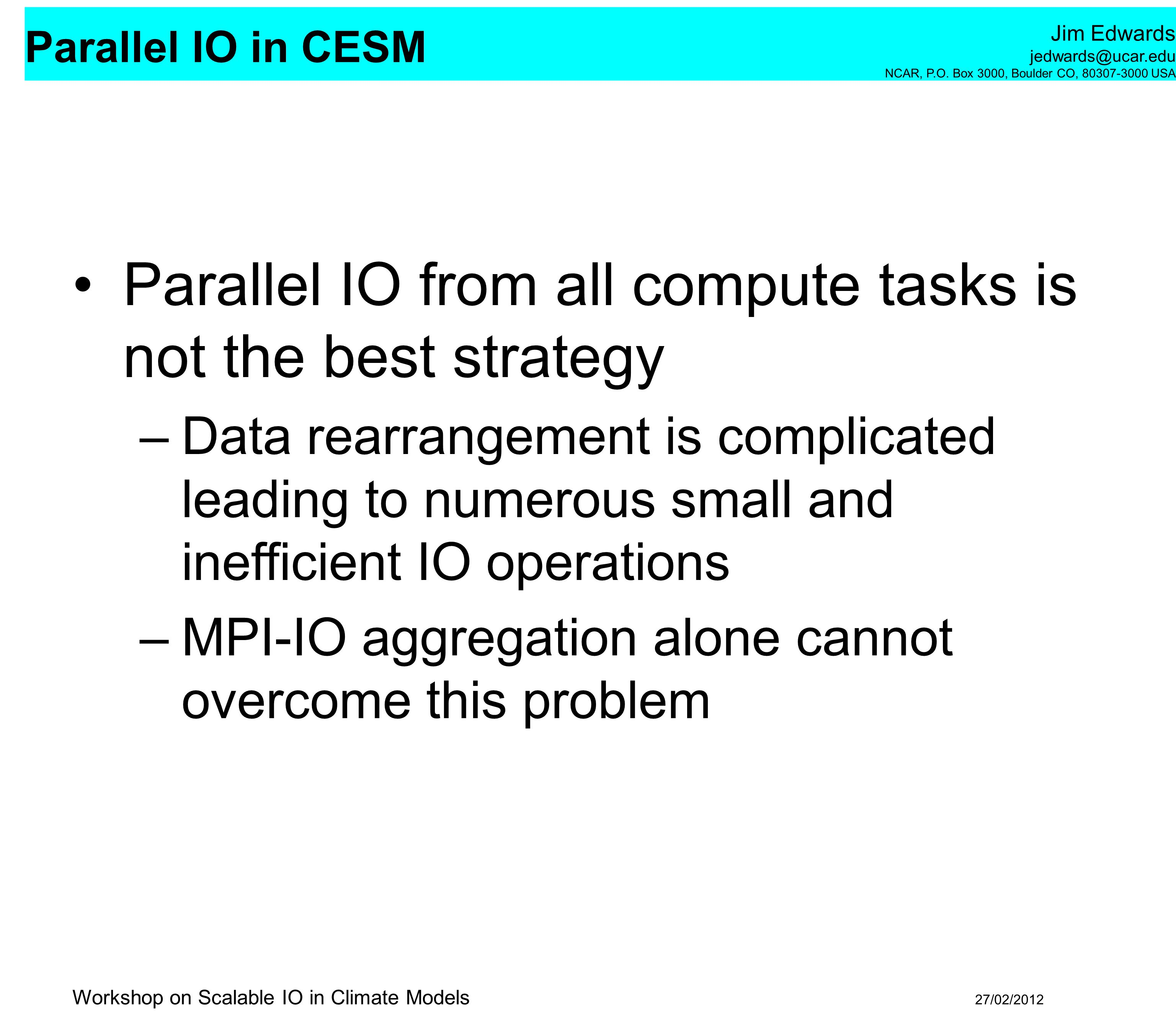 Parallel IO from all compute tasks is not the best strategy