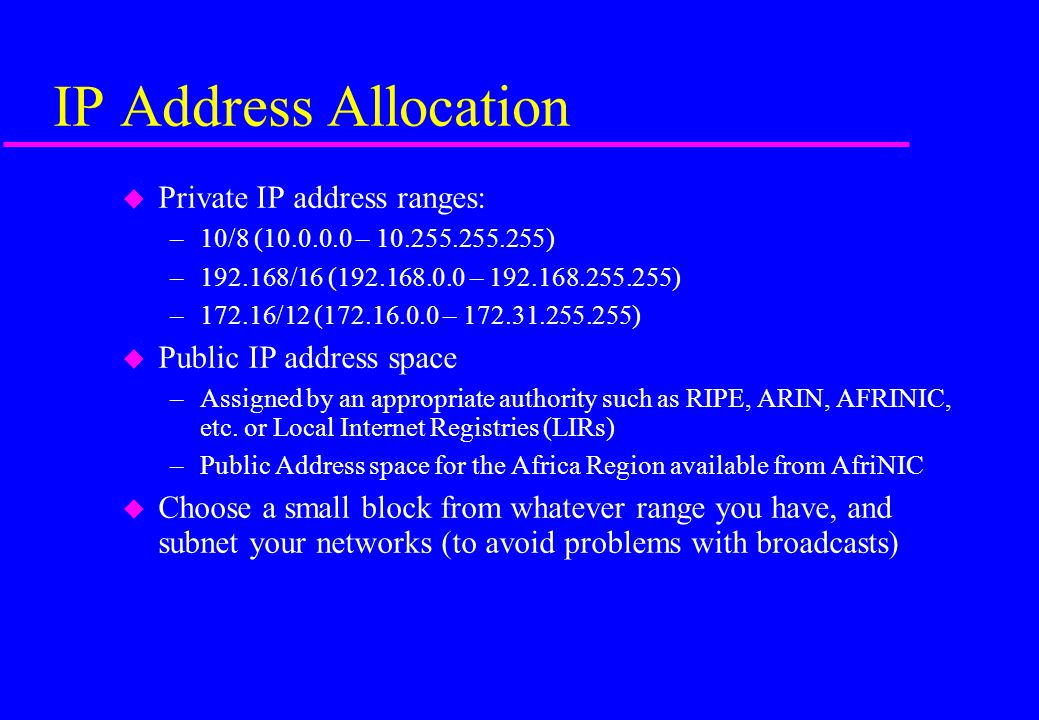 IP Address Allocation Private IP address ranges: