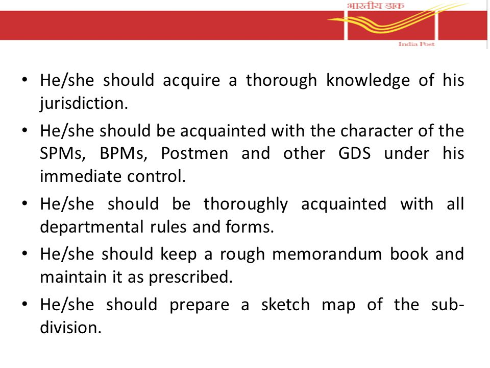 He/she should acquire a thorough knowledge of his jurisdiction.