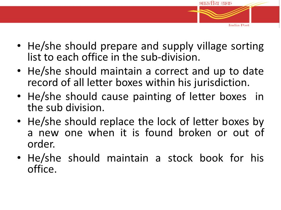 He/she should prepare and supply village sorting list to each office in the sub-division.