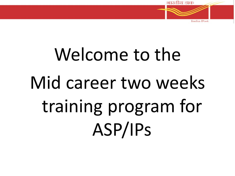 Welcome to the Mid career two weeks training program for ASP/IPs