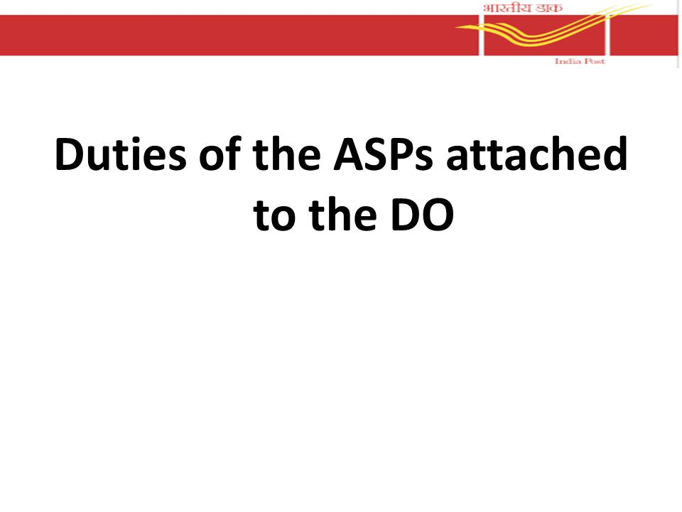Duties of the ASPs attached to the DO