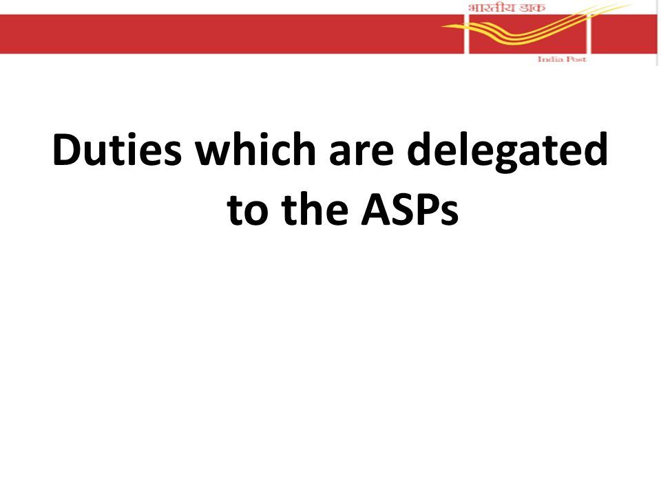 Duties which are delegated to the ASPs