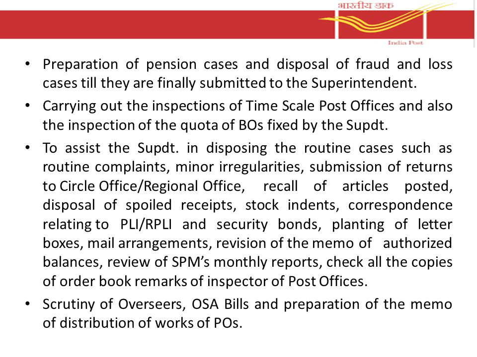 Preparation of pension cases and disposal of fraud and loss cases till they are finally submitted to the Superintendent.