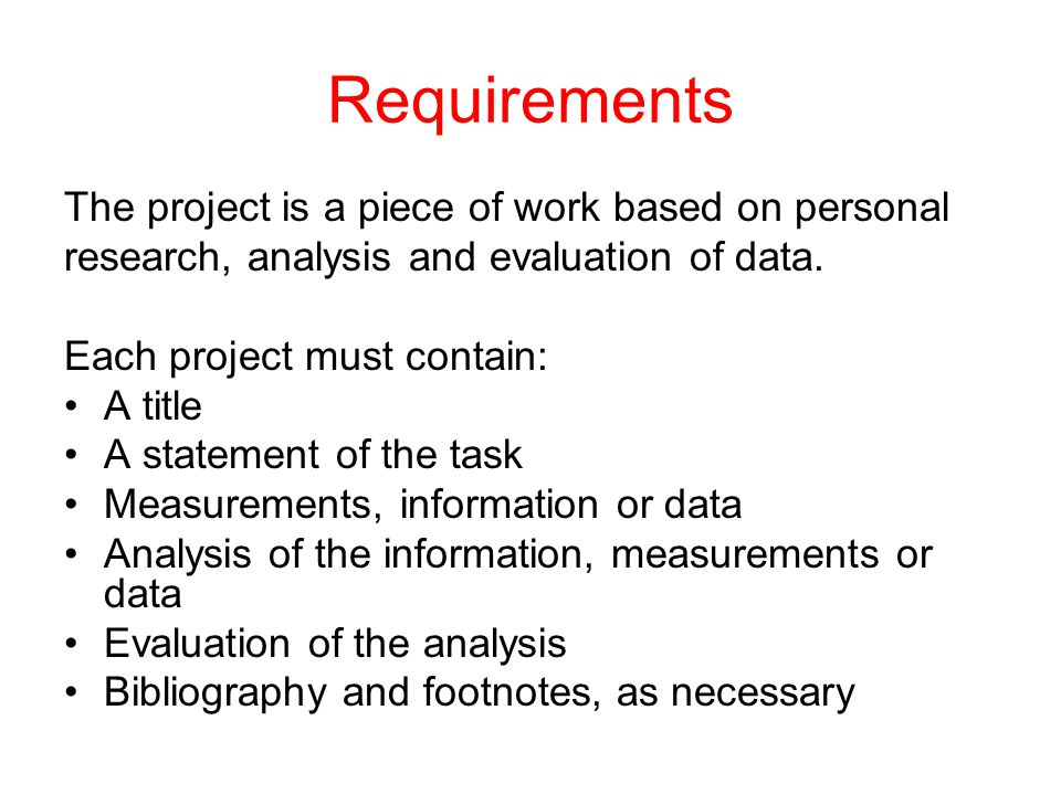 Requirements The project is a piece of work based on personal