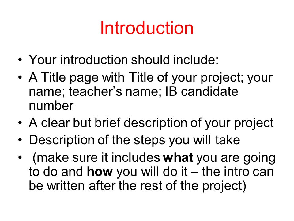 Introduction Your introduction should include: