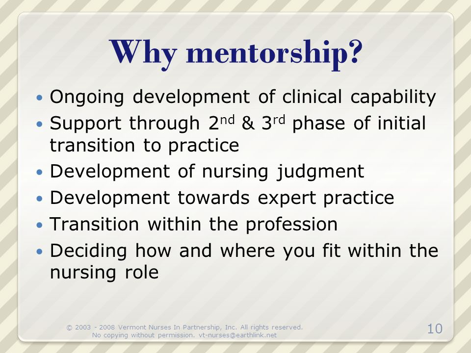 Why mentorship Ongoing development of clinical capability