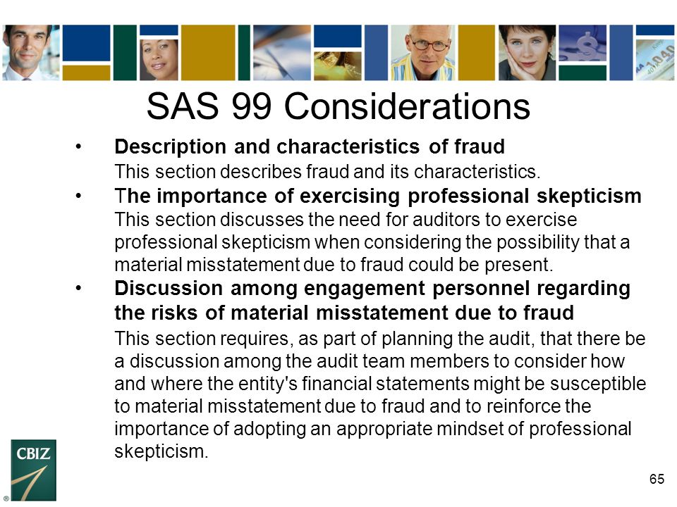 SAS 99 Considerations • Description and characteristics of fraud