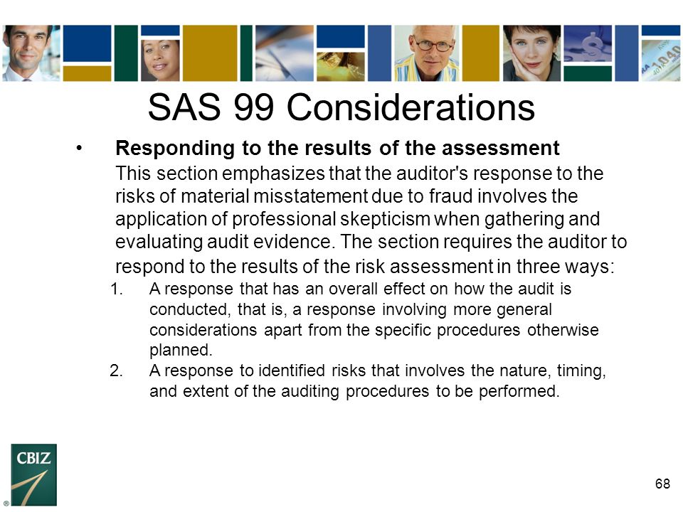 SAS 99 Considerations • Responding to the results of the assessment
