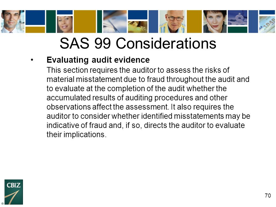 SAS 99 Considerations • Evaluating audit evidence