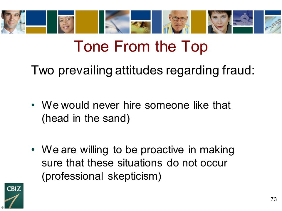 Tone From the Top Two prevailing attitudes regarding fraud: