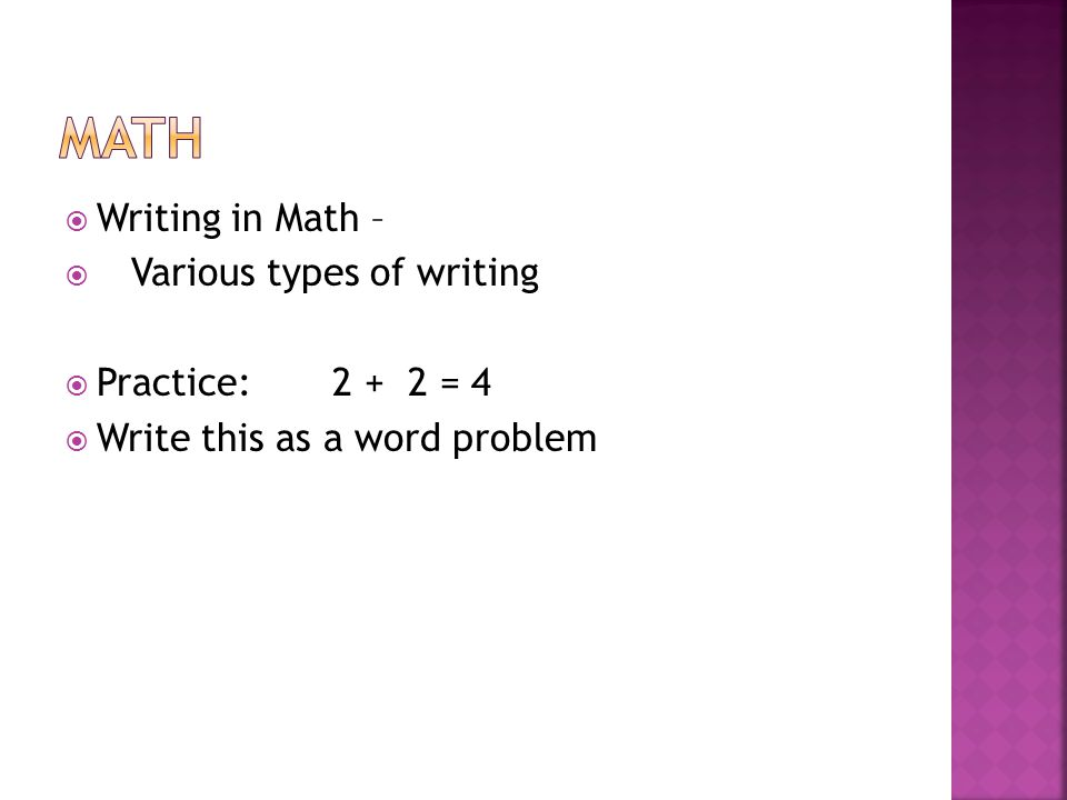 Math Writing in Math – Various types of writing Practice: = 4