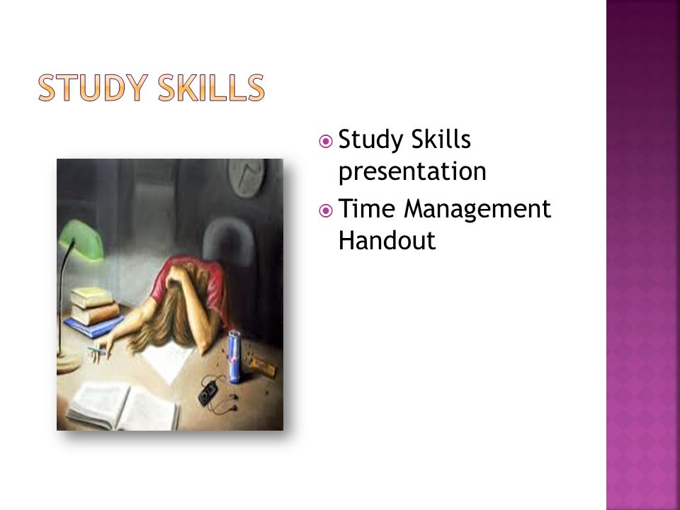 Study Skills Study Skills presentation Time Management Handout
