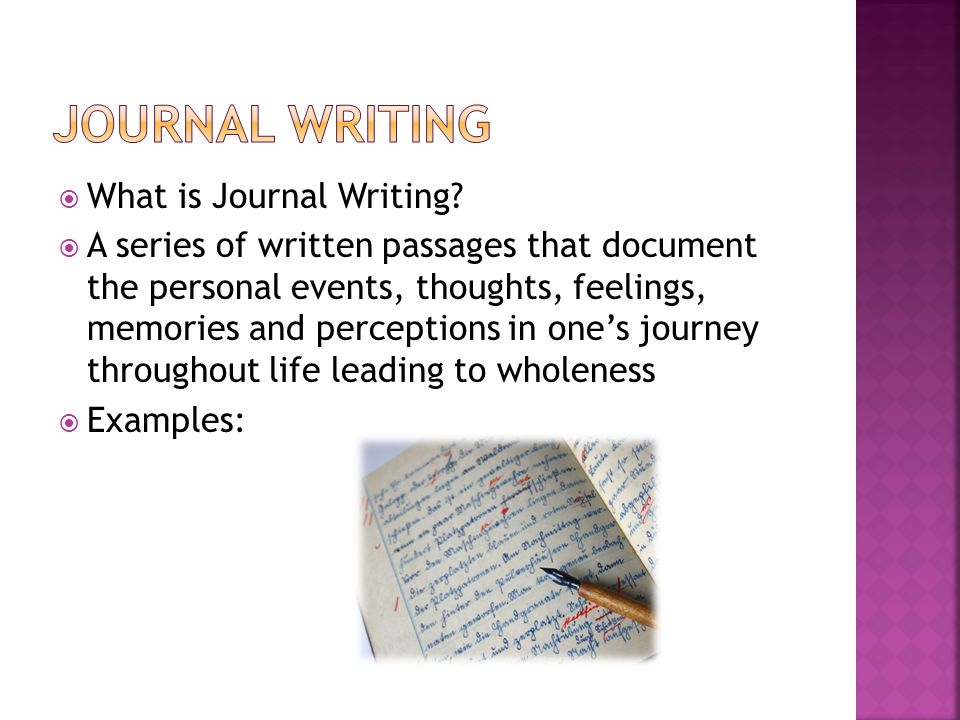 Journal Writing What is Journal Writing