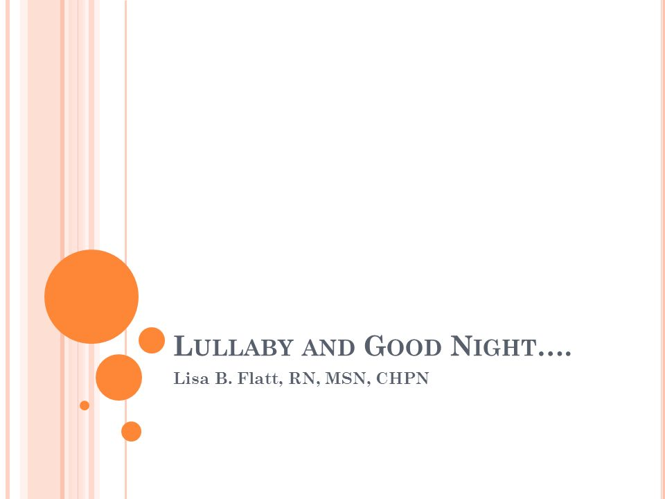 Lullaby and Good Night….