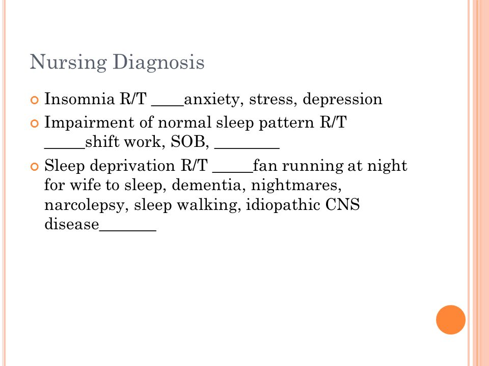 Nursing Diagnosis Insomnia R/T ____anxiety, stress, depression