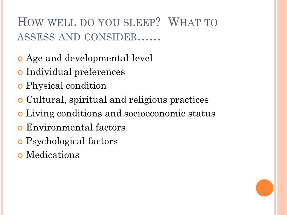 How well do you sleep What to assess and consider……
