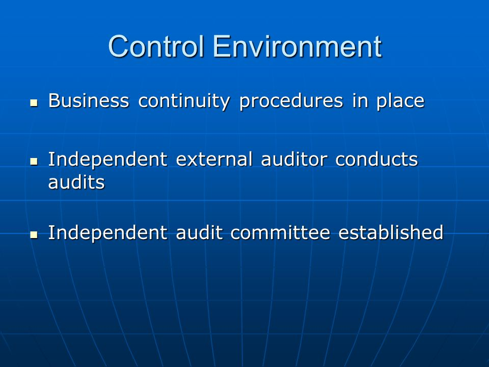 Control Environment Business continuity procedures in place