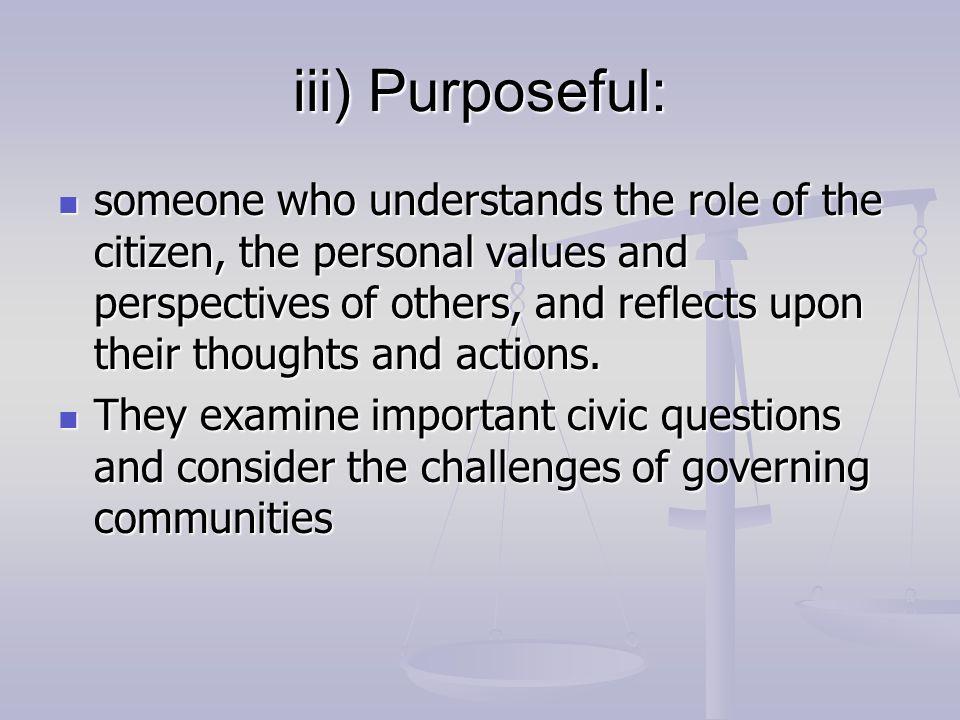 iii) Purposeful: