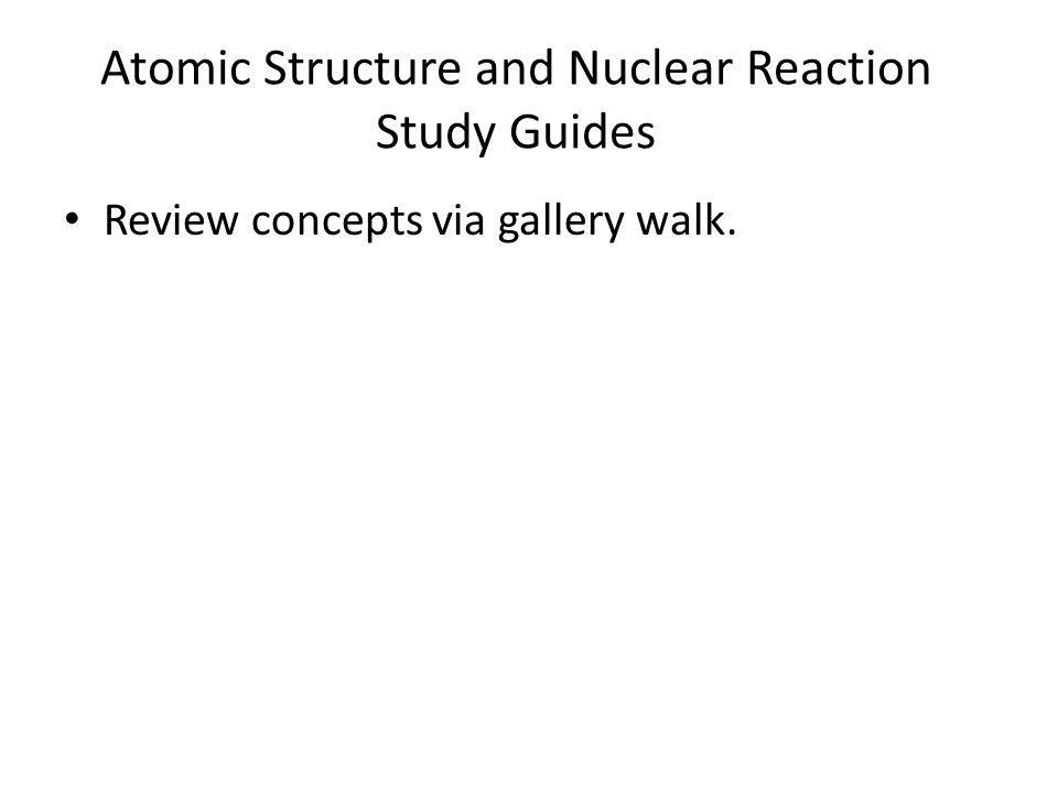 Atomic Structure and Nuclear Reaction Study Guides