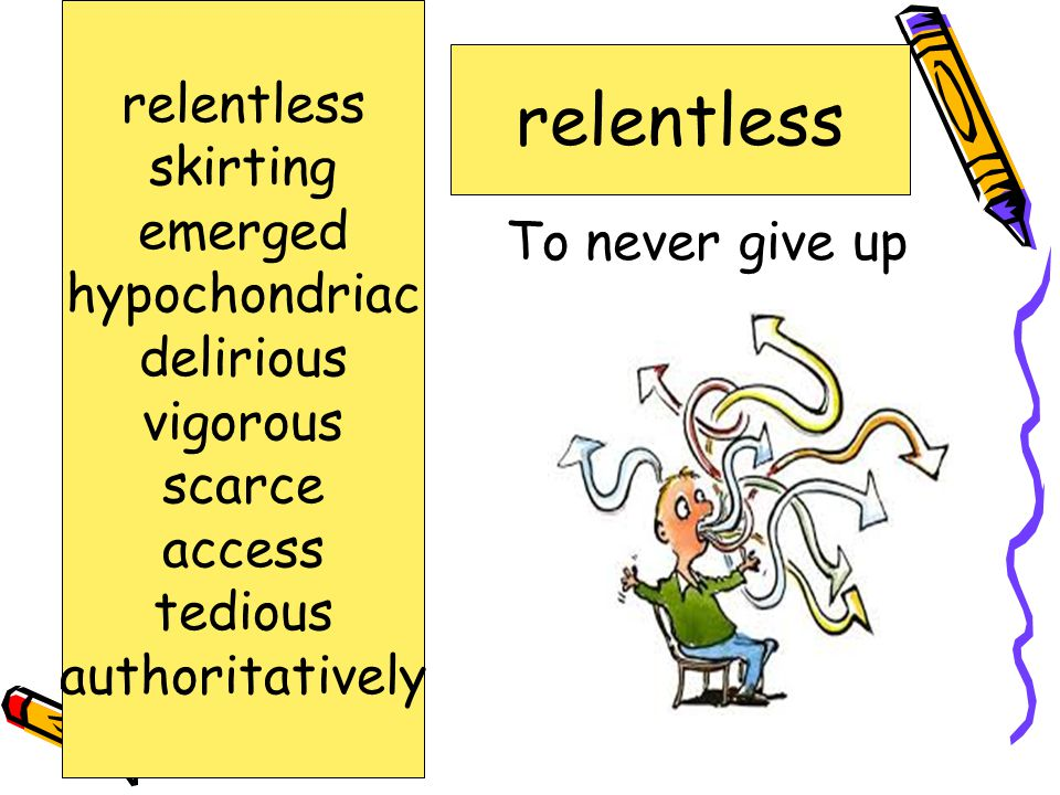 relentless relentless skirting emerged hypochondriac delirious