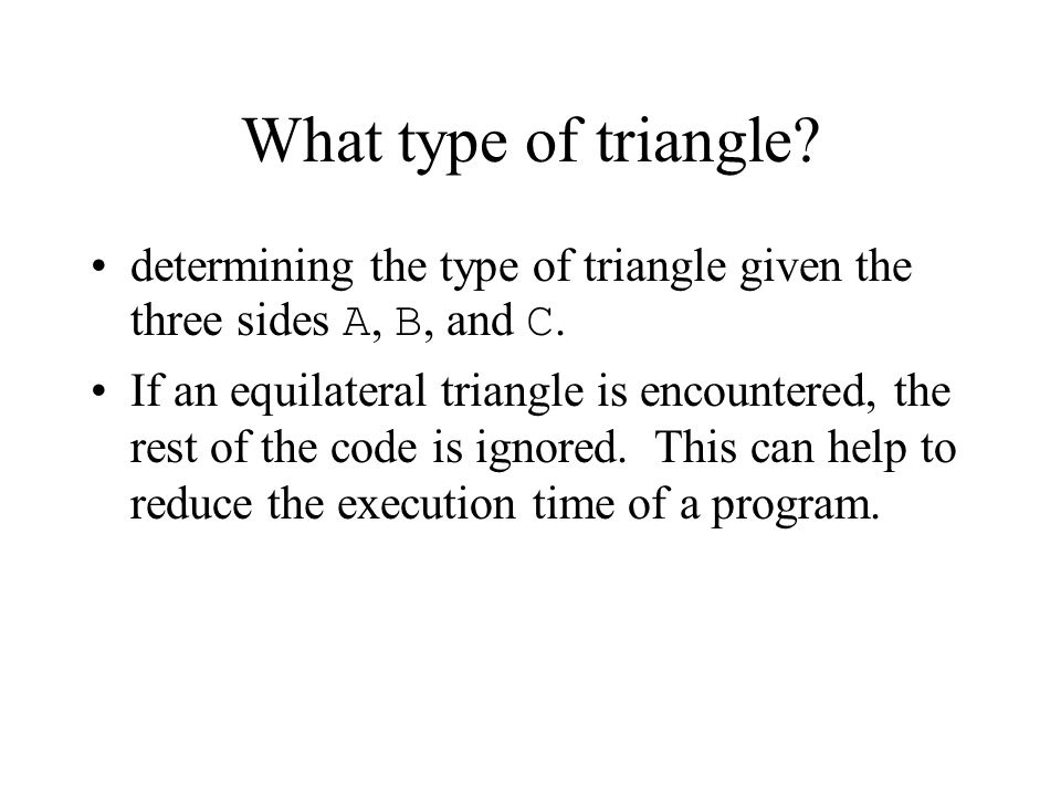 What type of triangle determining the type of triangle given the three sides A, B, and C.