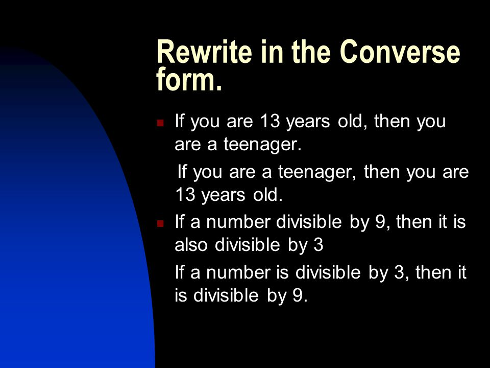 Rewrite in the Converse form.