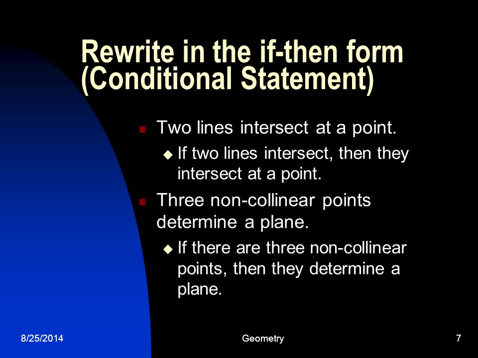 Rewrite in the if-then form (Conditional Statement)