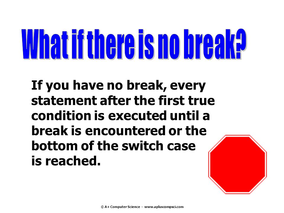 What if there is no break