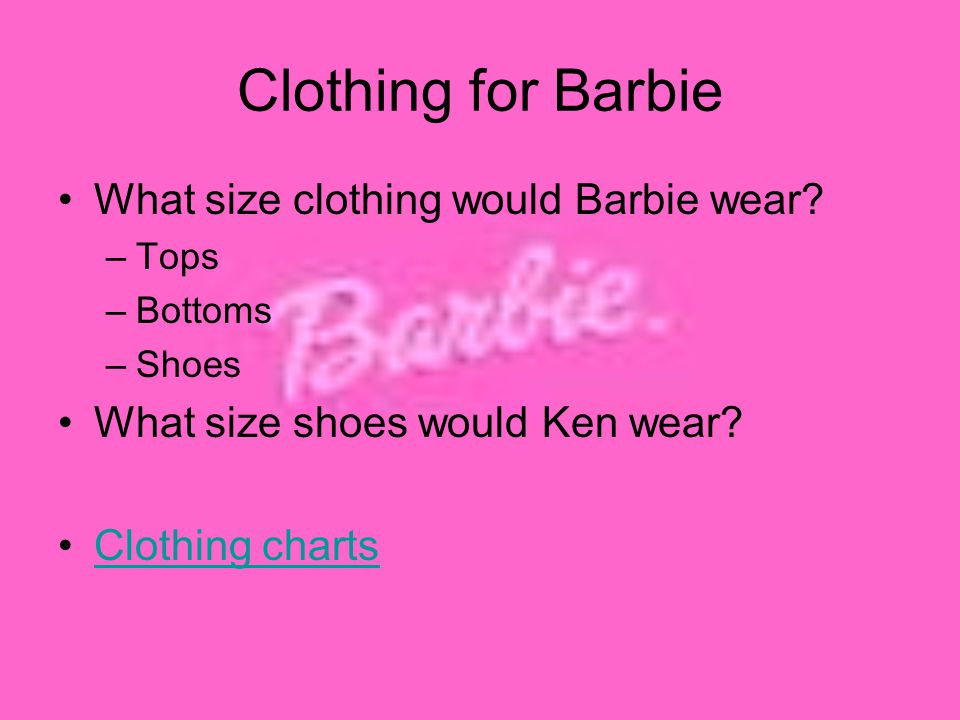 Clothing for Barbie What size clothing would Barbie wear