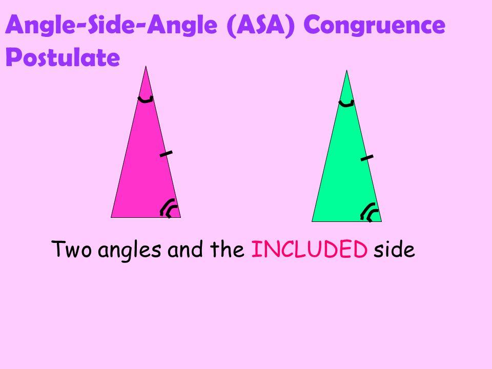 Angle-Side-Angle (ASA) Congruence Postulate
