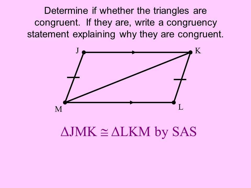 Determine if whether the triangles are congruent