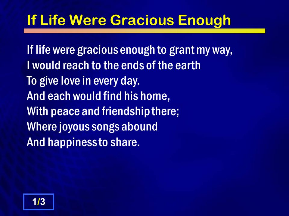 If Life Were Gracious Enough