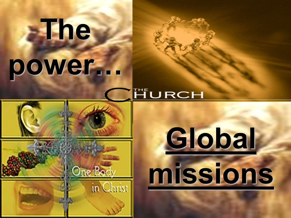 The power… Global missions